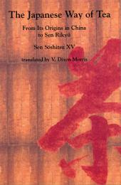 The Japanese Way of Tea: From Its Origins in China to Sen Rikyåu