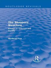The Stubborn Structure: Essays on Criticism and Society