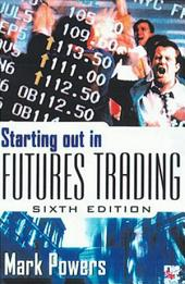 Starting Out in Futures Trading: Edition 6