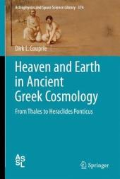 Heaven and Earth in Ancient Greek Cosmology: From Thales to Heraclides Ponticus