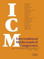 International Mathematical Congresses: An Illustrated History 1893–1986