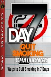 7-Day Quit Smoking Challenge: Ways to Quit Smoking In 7 Days
