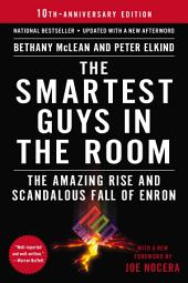 The Smartest Guys in the Room: The Amazing Rise and Scandalous Fall of Enron
