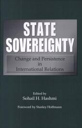 State Sovereignty: Change and Persistence in International Relations