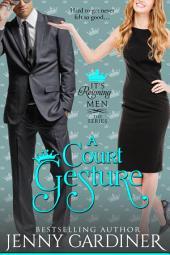 A Court Gesture: (It's Reigning Men Book 8)