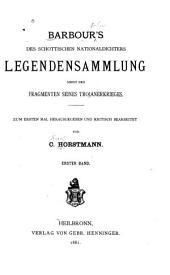 Barbour's des schottischen Nationaldichters Legendensammlung: nebst den Fragmenten seines Trojanerkrieges, Band 1