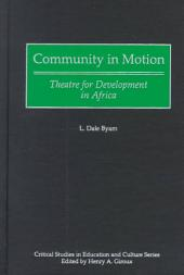 Community in Motion: Theatre for Development in Africa