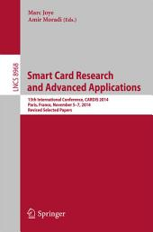 Smart Card Research and Advanced Applications: 13th International Conference, CARDIS 2014, Paris, France, November 5-7, 2014. Revised Selected Papers