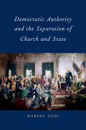 Democratic Authority and the Separation of Church and State