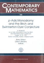 P-adic Monodromy and the Birch and Swinnerton-Dyer Conjecture: A Workshop on P-adic Monodromy and the Birch and Swinnerton-Dyer Conjecture, August 12-16, 1991, Boston University