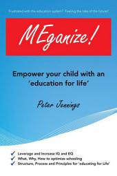 MEganize!: Empower Your Children With An 'Education For Life'