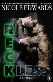 Reckless: Pier 70 Novel