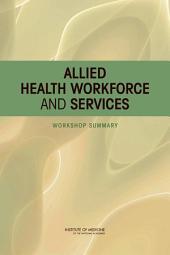 Allied Health Workforce and Services:: Workshop Summary