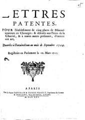 Lettres patentes, pour l'establissement de cinq places de Démonstrateurs en Chirurgie, & défenses aux Freres de la Charité, & à toutes autres personnes, d'exercer cet art: données à Fontainebleau au mois de septembre 1724, registrées en Parlement le 26 mars 1725