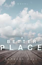 A Better Place: A Novel