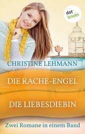 Die Rache-Engel & Die Liebes-Diebin: Zwei Romane in einem Band