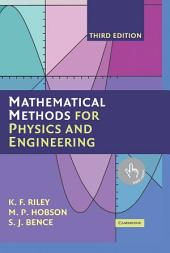 Mathematical Methods for Physics and Engineering: A Comprehensive Guide, Edition 3