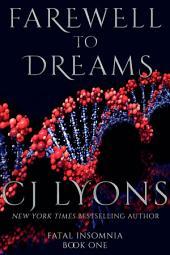 Farewell to Dreams: A Novel of Fatal Insomnia