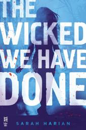 The Wicked We Have Done: A Chaos Theory Novel