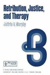 Retribution, Justice, and Therapy: Essays in the Philosophy of Law