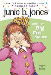 Junie B. Jones and Her Big Fat Mouth (Junie B. Jones)