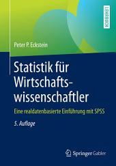 Statistik für Wirtschaftswissenschaftler: Eine realdatenbasierte Einführung mit SPSS