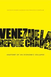 Venezuela Before Chávez: Anatomy of an Economic Collapse