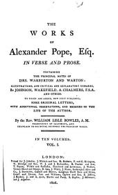 The Works of Alexander Pope, Esq., in Verse and Prose: Containing the Principal Notes of Drs. Warburton and Warton