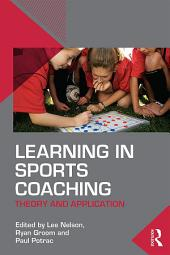 Learning in Sports Coaching: Theory and Application