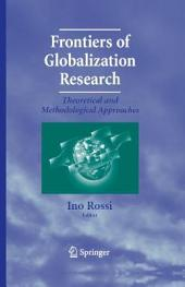 Frontiers of Globalization Research:: Theoretical and Methodological Approaches