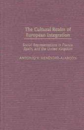 The Cultural Realm of European Integration: Social Representations in France, Spain, and the United Kingdom