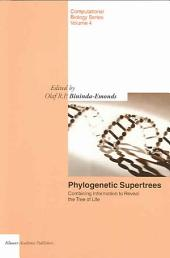 Phylogenetic Supertrees: Combining Information to Reveal the Tree of Life