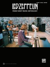 Led Zeppelin - Piano Sheet Music Anthology: Piano/Vocal/Guitar Sheet Music Songbook Collection