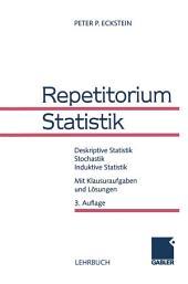 Repetitorium Statistik: Deskriptive Statistik Stochastik Induktive Statistik Mit Klausuraufgaben und Lösungen