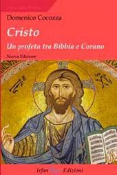 Cristo. Un profeta tra Bibbia e Corano