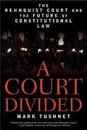 A Court Divided: The Rehnquist Court and the Future of Constitutional Law