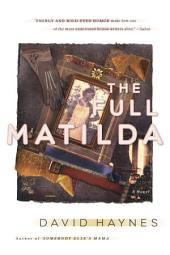 The Full Matilda: A Novel