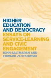 Higher Education and Democracy: Essays on Service-Learning and Civic Engagement