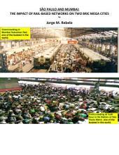 SÃO PAULO AND MUMBAI: THE IMPACT OF RAIL-BASED NETWORKS ON TWO BRIC MEGA CITIES