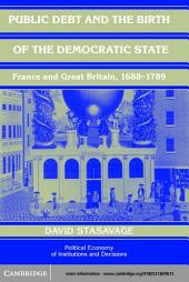 Public Debt and the Birth of the Democratic State: France and Great Britain 1688–1789