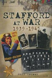 Stafford at War 1939-1945