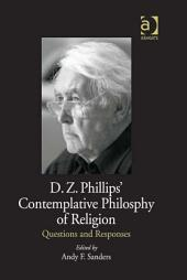 D.Z. Phillips' Contemplative Philosophy of Religion: Questions and Responses
