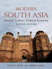Modern South Asia: History, Culture, Political Economy, Edition 2