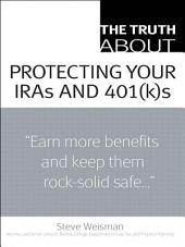 The Truth About Protecting Your IRAs and 401(k)s
