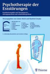 Psychotherapie der Essstörungen: Krankheitsmodelle und Therapiepraxis