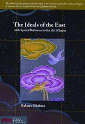 The Ideals of the East: With Special Reference to the Art of Japan