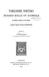 Yorkshire Writers: Richard Rolle of Hampole, an English Father of the Church, and His Followers, Volume 1