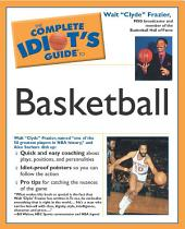 The Complete Idiot's Guide to Playing Basketball