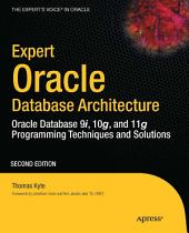 Expert Oracle Database Architecture: Oracle Database 9i, 10g, and 11g Programming Techniques and Solutions, Edition 2