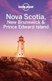 Lonely Planet Nova Scotia, New Brunswick & Prince Edward Island